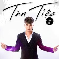 Tàn Tiệc (Single) - Khánh Đơn