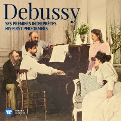 Debussy: His First Performers - Various Artists