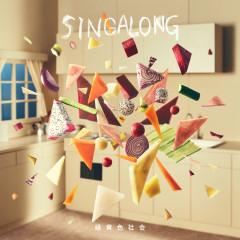 Singalong - Ryokuoushoku Shakai