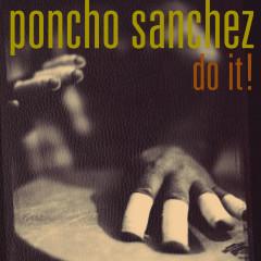 Do It! - Poncho Sanchez