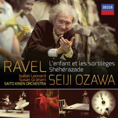 Ravel: L'Enfant et les Sortilèges; Shéhérazade - Saito Kinen Orchestra, Seiji Ozawa