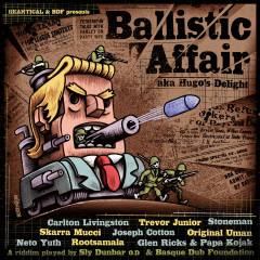 Heartical & Bdf Present Ballistic Affair (Hugo's Delight) - Various Artists