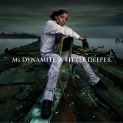 A Little Deeper - Ms. Dynamite