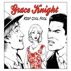 Keep Cool Fool - Grace Knight
