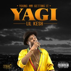 YAGI (Young and Getting It) - Lil Kesh