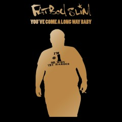 You've Come a Long Way Baby (10th Anniversary Edition) - Fatboy Slim