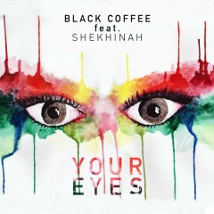 Your Eyes - Black Coffee,Shekhinah