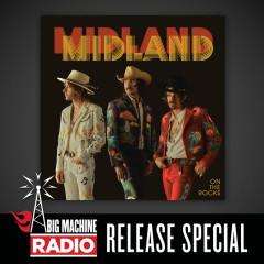 On The Rocks (Big Machine Radio Release Special) - Midland