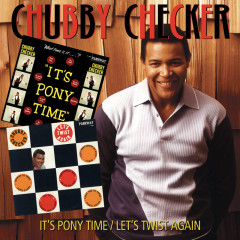 It's Pony Time/Let's Twist Again - Chubby Checker