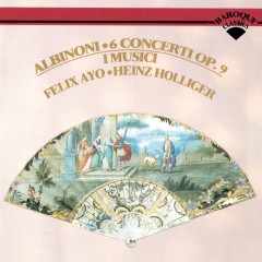 Albinoni: 6 Concerti from Op. 9 - Felix Ayo, I Musici, Maria Teresa Garatti