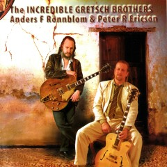 The Incredible Gretsch Brothers - Anders F. Rönnblom, Peter R. Ericson