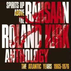 SPIRITS UP ABOVE: THE ATLANTIC YEARS - Rahsaan Roland Kirk