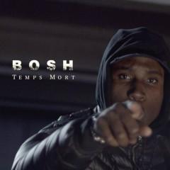 Temps mort - Bosh