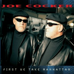 First We Take Manhattan - Joe Cocker