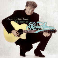 Country Gentleman: The Best Of Ricky Skaggs - Ricky Skaggs