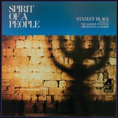 Spirit Of A People - London Festival Orchestra, London Festival Chorus, Stanley Black