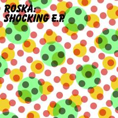 Shocking EP - Roska