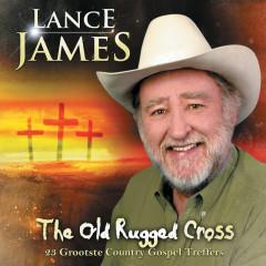 The Old Rugged Cross - 23 Grootste Country Gospel Treffers - Lance James