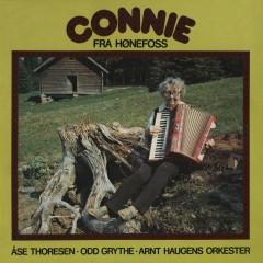 Connie fra Hønefoss (feat. Åse Thoresen, Odd Grythe, Arnt Haugens orkester) - Connie, Arnt Haugens Orkester, Odd Grythe, Åse Thoresen