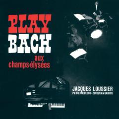 Play Bach Aux Champs-Elyseés - Jacques Loussier