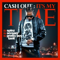 It's My Time - Ca$h Out