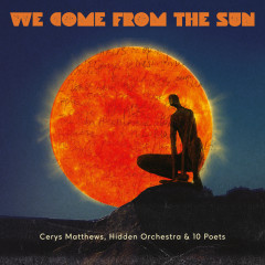 We Come From The Sun - Cerys Matthews, Hidden Orchestra
