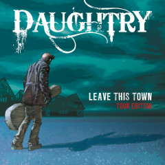 Leave This Town (Tour Edition) - Daughtry