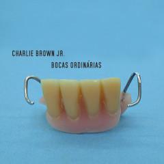 Bocas Ordinárias - Charlie Brown Jr.