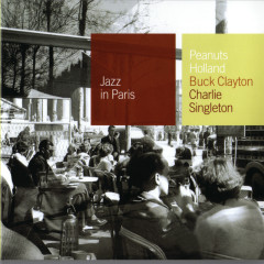 Club Session - Buck Clayton, Charlie Singleton, Peanuts Holland