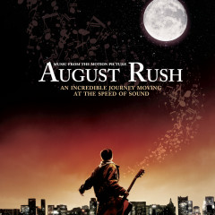 August Rush (Soundtrack) - August Rush (Motion Picture Soundtrack)