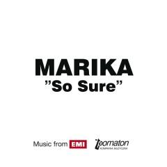 So Sure - Marika