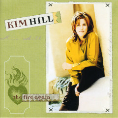 The Fire Again - Kim Hill