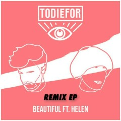 Beautiful (Remix EP) - Todiefor
