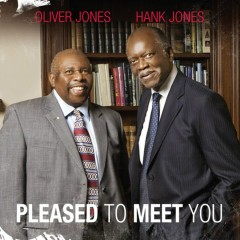Pleased To Meet You - Hank Jones, Oliver Jones