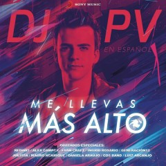 Me Llevas Más Alto - DJ PV