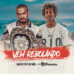 Vem Rebolando - FP do Trem Bala, Nego do Borel