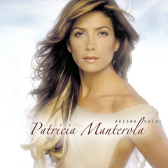 Déjame Volar - Patricia Manterola