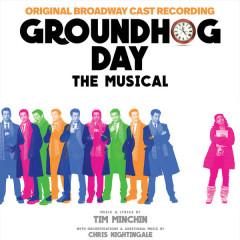 Groundhog Day The Musical (Original Broadway Cast Recording) - Original Broadway Cast of Groundhog Day,Tim Minchin