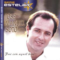Fue Con Aquel Beso - Jose Manuel Soto