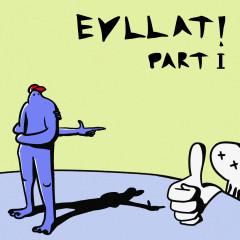 EVLLAT! Part I