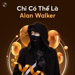 Chỉ Có Thể Là Alan Walker - Alan Walker