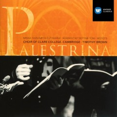 Motets - Palestrina - Choir of Clare College, Cambridge, Timothy Brown