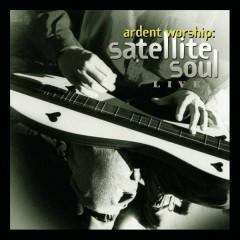 Ardent Worship: Satellite Soul
