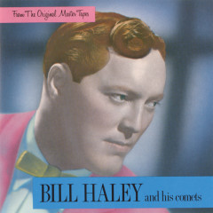 From The Original Master Tapes - Bill Haley & His Comets