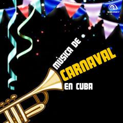 Música del Carnaval en Cuba (Remasterizado)