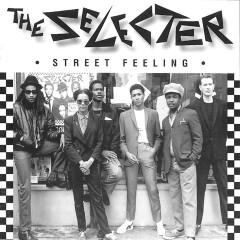 Street Feeling - The Selecter