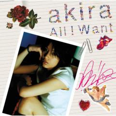 All I Want - AKIRA