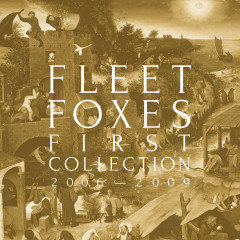 First Collection: 2006-2009 - Fleet Foxes