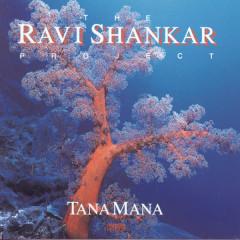 The Shankar Project: Tana Mana - Ravi Shankar