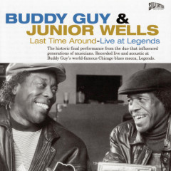 Last Time Around - Live At Legends - Buddy Guy, Junior Wells
